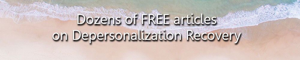 Free Depersonalization Recovery Articles