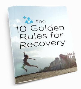 10 Golden Rules For Recovery
