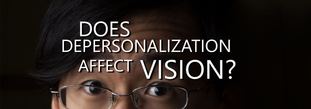 This Is Why Depersonalization Causes Vision Problems